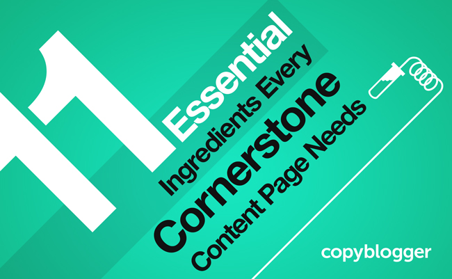11 Essential Ingredients Every Cornerstone Content Page Needs